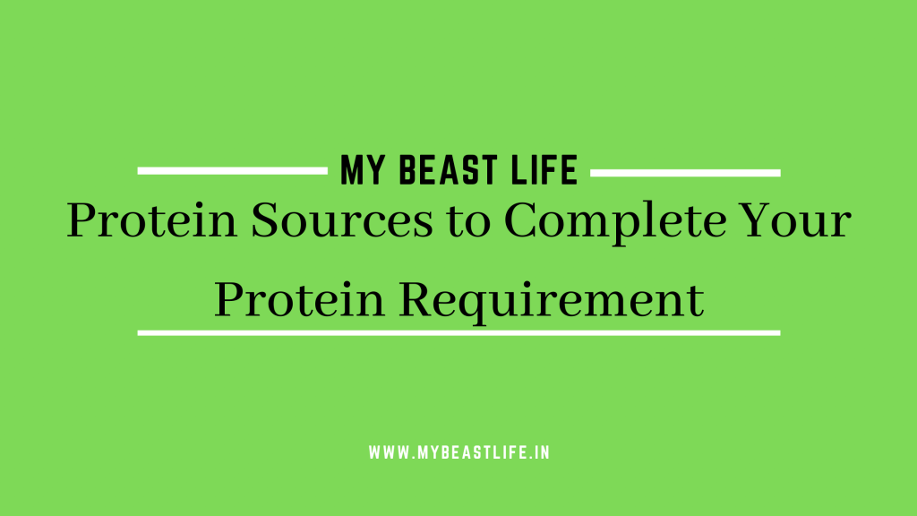 Protein Sources to Complete Your Protein Requirement